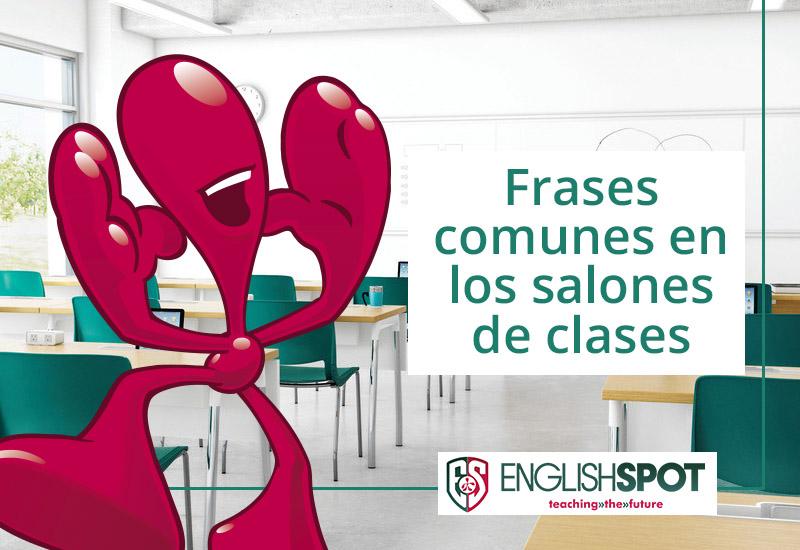 Frases Comunes En Inglés En Los Salones De Clases English Spot